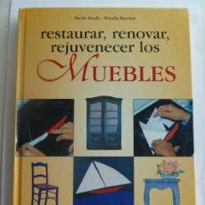 Libros de segunda mano: RESTAURAR, RENOVAR, REJUVENECER LOS MUEBLES. PAOLO PRADA. WANDA RICCIUTI. Lote 275578368