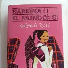 Libros de segunda mano: SABRINA 1 EL MUNDO 0. REBECA RUS. Lote 275585128