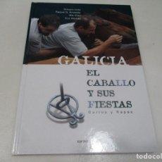 Libros de segunda mano: VV.AA GALICIA EL CABALLO Y SUS FIESTAS CURROS Y RAPAS W8030. Lote 275746918
