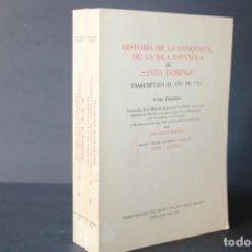Libros de segunda mano: HISTORIA DE LA CONQUISTA DE LA ISLA ESPAÑOLA DE SANTO DOMINGO TRASUMPTADA EL AÑO 1762 / 2 TOMOS. Lote 275770593