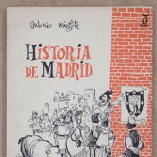 Libros de segunda mano: HISTORIA DE MADRID. TOMO I. DESDE LA PREHISTORIA HASTA FELIPE II. ANTONIO MINGOTE. TAURUS. 1961.. Lote 275864423