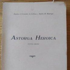 Libros de segunda mano: ASTORGA HERÓICA. HISTORIA DOCUMENTADA DE SUS SITIOS DURANTE LA GUERRA DE LA INDEPENDENCIA, 1961 RARO. Lote 275918608