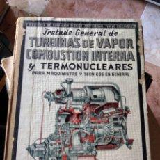 Libros de segunda mano: TRATADO GENERAL DE TURBINAS DE VAPOR COMBUSTIÓN INTERNA Y TERMONUCLEARES VALLE COLLANTES. Lote 275929223