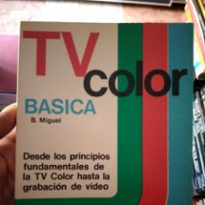 Libros de segunda mano: TV COLOR BÁSICA B MIGUEL EDITORIAL REDE. Lote 275936378