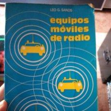 Libros de segunda mano: QUÉ EQUIPOS MÓVILES DE RADIO EDITORES MARCOMBO LEO G SANDS. Lote 275938803