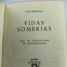 Libros de segunda mano: VIDAS SOMBRIAS – PIO BAROJA - AGUILAR CRISOL Nº 13 – 1958. Lote 276066988