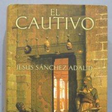 Livres d'occasion: 2008.- EL CAUTIVO. JESÚS SÁNCHEZ ADALID. Lote 276081178