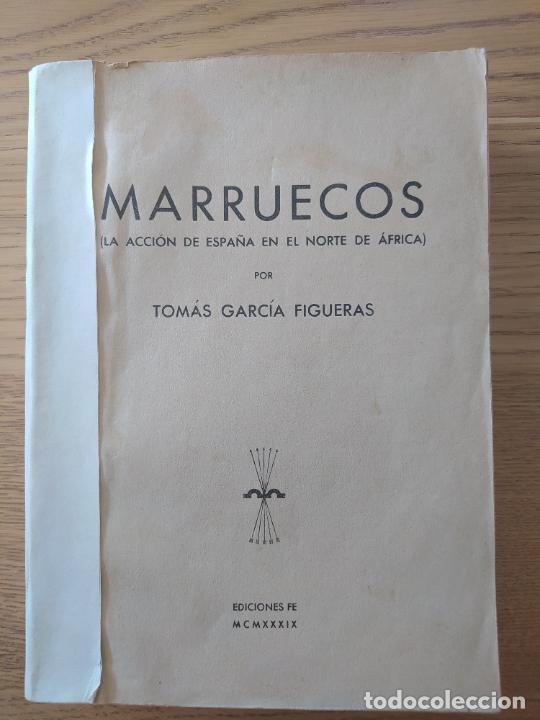 MARRUECOS, LA ACCION DE ESPAÑA EN EL NORTE DE AFRICA, TOMAS GARCIA, ED. FE, 1939 (Libros de Segunda Mano - Historia - Otros)