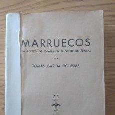 Libros de segunda mano: MARRUECOS, LA ACCION DE ESPAÑA EN EL NORTE DE AFRICA, TOMAS GARCIA, ED. FE, 1939. Lote 276124003