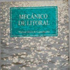 Libros de segunda mano: MECÁNICO DE LITORAL, MANUAL OFICIAL DE CAPACITACIÓN (XUNTA DE GALICIA, 1995) /// BUQUE PATRÓN PESCA. Lote 276184018
