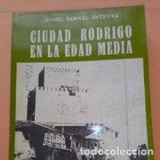 Libros de segunda mano: 1985 CIUDAD RODRIGO EN LA EDAD MEDIA, ANGEL BERNAL ESTEVEZ,, PATROCINIO ASOC.AMIGOS DE C. RODRIGO,. Lote 276240723