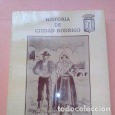 Libros de segunda mano: 1982 HISTORIA DE CIUDAD RODRIGO, DIONISIO DE NOGALES DELICADO, TAPA BLANDA. Lote 276247358