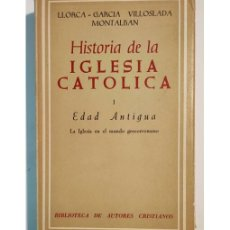 Libros de segunda mano: HISTORIA DE LA IGLESIA CATÓLICA I: EDAD ANTIGUA. LA IGLESIA EN EL MUNDO GRECORROMANO. Lote 276273873
