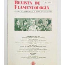 Libros de segunda mano: REVISTA DE FLAMENCOLOGÍA AÑO 1, NÚM. 1. Lote 276274148