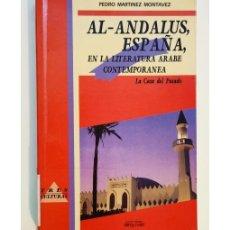 Libros de segunda mano: AL-ÁNDALUS, ESPAÑA, EN LA LITERATURA ÁRABE CONTEMPORÁNEA. Lote 276274233