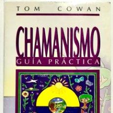 Libros de segunda mano: CHAMANISMO LIBRO GUIA PRACTICA TOM COWAN CHAMAN. Lote 276355028