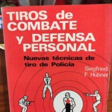 Libros de segunda mano: TIROS DE COMBATE Y DEFENSA PERSONAL - NUEVAS TÉCNICAS DE TIRO DE POLICÍA - SIEGFRIED F. HÜBNER -. Lote 276382463