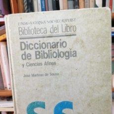 Libros de segunda mano: J. MARTÍNEZ DE SOUSA. DICCIONARIO DE BIBLIOLOGIA Y CIENCIAS AFINES. Lote 276474198