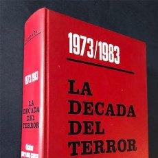 Libros de segunda mano: LA DÉCADA DEL TERROR 1973 - 1983 / TERRORISMO EN ESPAÑA / EDICIONES DYRSA 1984 / 1000 PÁGINAS. Lote 276548653