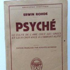 Libros de segunda mano: ERWIN ROHDE. PSYCHÉ, LE CULTE DE L´AME CHEZ LES GRECS ET LEUR CROYANCE A L´IMMORTALITÉ, 1952. Lote 276551193