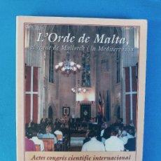 Libros de segunda mano: L'ORDE DE MALTA - EL REGNE DE MALLORCA I LA MEDITERRÀNIA. Lote 276658298