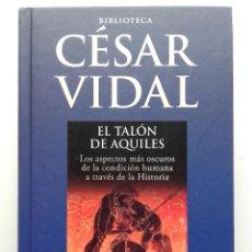 Libros de segunda mano: EL TALÓN DE AQUILES - BIBLIOTECA CESAR VIDAL - PLANETA DEAGOSTINI - 2008. Lote 276753188