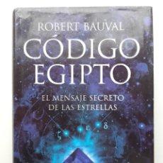 Libros de segunda mano: CÓDIGO EGIPTO. EL MENSAJE SECRETO DE LAS ESTRELLAS - ROBERT BAUVAL - MARTÍNEZ ROCA - 2007. Lote 276753618