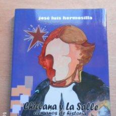 Libros de segunda mano: CHICLANA Y LA SALLE 100 AÑOS DE HISTORIA. Lote 276778073