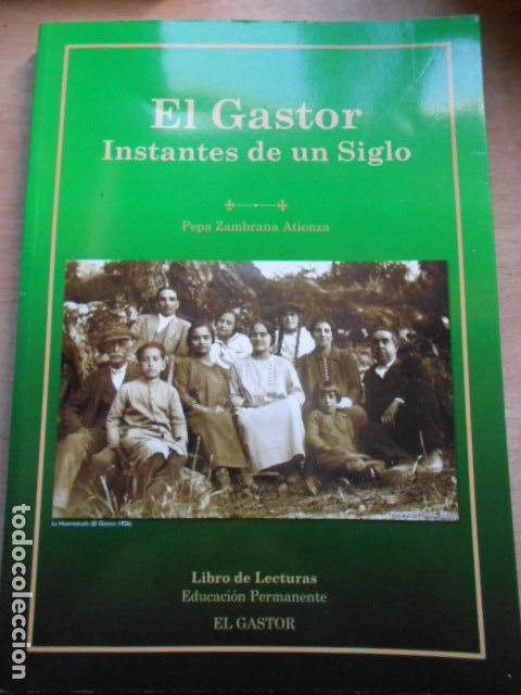 EL GASTOR INSTANTES DE UN SIGLO (Libros de Segunda Mano - Historia - Otros)