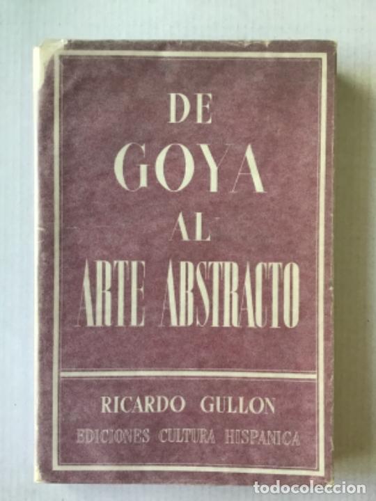 DE GOYA AL ARTE ABSTRACTO. - GULLON, RICARDO. (Libros de Segunda Mano - Bellas artes, ocio y coleccionismo - Otros)