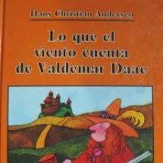 Libros de segunda mano: LO QUE EL VIENTO CUENTA DE VALDEMAR DAAE - HANS CHRISTIAN ANDERSEN. Lote 276867428