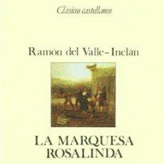 Libros de segunda mano: LA MARQUESA ROSALINDA - RAMON DEL VALLE INCLAN. Lote 276872068