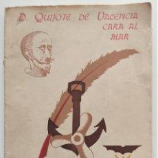 Libros de segunda mano: DON QUIJOTE DE VALENCIA CARA AL MAR - EMILIO ALARCÓ MASÓ - EDICIONES AETER NITAS - VALENCIA AÑO 1948. Lote 276909028