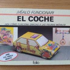 Libros de segunda mano: EL COCHE, ¡VEALO FUNCIONAR! EDITORIAL FOLIO, 1984. EXCELENTE ESTADO, CON LA MAQUETA.. Lote 276927103