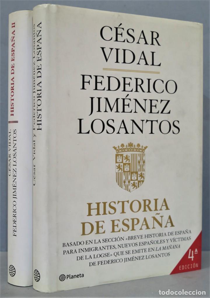 HISTORIA DE ESPAÑA. CESAR VIDAL. FEDERICO JIMENEZ LOSANTOS. 2 TOMOS (Libros de Segunda Mano - Historia - Otros)
