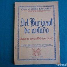 Libros de segunda mano: DEL BURJASOT DE ANTAÑO, JUAN J. LÓPEZ LAGUARDA. VALENCIA 1952. Lote 276978888