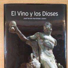 Libros de segunda mano: EL VINO Y LOS DIOSES / JOSÉ FERMIN HERNÁNDEZ LÁZARO / 2008. Lote 277020253