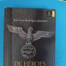 Libros de segunda mano: DE HÉROES E INDESEABLES. - LA DIVISIÓN AZUL - JOSÉ LUIS RODRÍGUEZ JIMÉNEZ. Lote 277039958