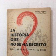 Libros de segunda mano: ANTONIO CARNER. LA HISTORIA QUE NO SE HA ESCRITO. IGUALADA EN LA GESTA DE EL BRUCH. IGUALADA, 1958.. Lote 277061793