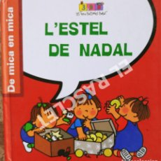 Libros de segunda mano: DE MICA EN MICA - L' ESTEL DE NADAL - LES TRES BESSONES BEBES - EN CATALÁN. Lote 277074448