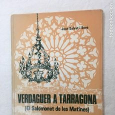 Libros de segunda mano: JOAN SALVAT I BOVÉ. VERDAGUER A TARRAGONA (EL SALOMONET DE LES MATINES). TARRAGONA, 1976.. Lote 277110133