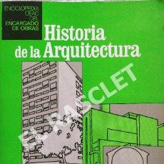 Libros de segunda mano: HISTORIA DE LA ARQUITECTURA - ENCICLOPEDIA CEAC DEL ENCARGADO DE OBRA. Lote 277118848