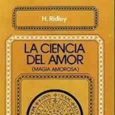 Libros de segunda mano: LA CIENCIA DEL AMOR (MAGIA AMOROSA) H RIDLEY. Lote 277127403