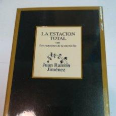 Libros de segunda mano: JUAN RAMÓN JIMENEZ LA ESTACIÓN TOTAL CON LAS NACIONES DE LA NUEVA LUZ SA4792. Lote 277134293