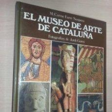Libros de segunda mano: EL MUSEO DE ARTE DE CATALUÑA - M. CARME FARRE SANPERA (FOTOGRAFÍAS DE JORDI GUMÍ) EDICIONS 62. Lote 277136078