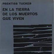 Libros de segunda mano: EN LA TIERRA DE LOS MUERTOS QUE VIVEN PRETISS TUCKER, ED KIER 1976. Lote 277136773