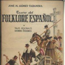 Libros de segunda mano: JOSÉ MANUEL GÓMEZ-TABANERA.: TRAJES POPULARES Y COSTUMBRES TRADICIONALES. (ED. TESORO, 1950). Lote 277137013