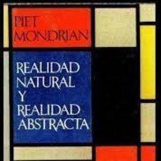 Libros de segunda mano: REALIDAD NATURAL Y REALIDAD ABSTRACTA, PIET MONDRIAN, BARRAL ED, 1973. Lote 277137913