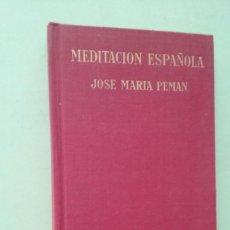 Libros de segunda mano: MEDITACIÓN ESPAÑOLA. JOSÉ MARÍA PEMAN. Lote 277140043