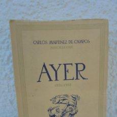 Libros de segunda mano: CARLOS MARTINEZ DE CAMPOS. AYER 1931-1953. SEGUNDA PARTE. INSTITUTO DE ESTUDIOS POLITICOS 1970. Lote 277151278